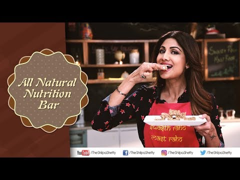 All Natural Nutrition Bar | Shilpa Shetty Kundra | Healthy Recipes | The Art Of Loving Food