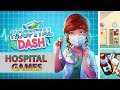 Hospital Dash: Become The Most Efficient Nurse in Town! - Hospital Games For Girls