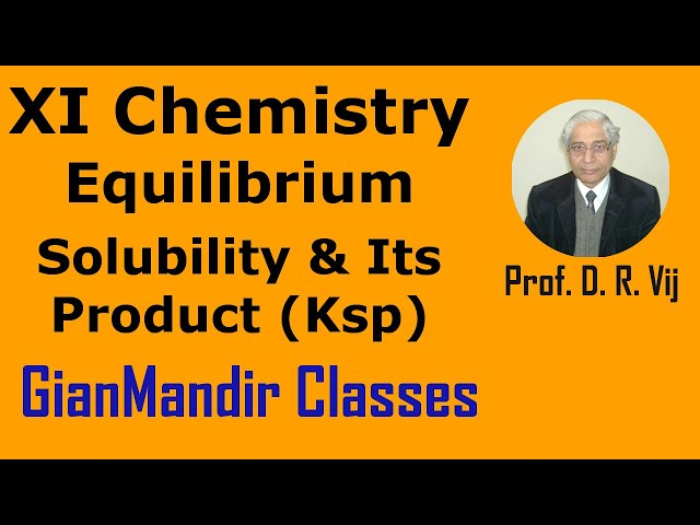 XI Chemistry | Equilibrium | Solubility and Solubility Product (Ksp) by Ruchi Ma'am