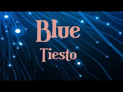 Tiesto-Blue (Lyrics) Ft.Stevie Appleton