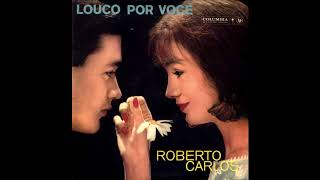 Roberto Carlos Louco Por Você (1961) LP Columbia 37.171 (Áudio Restaurado do vinil) FLAC