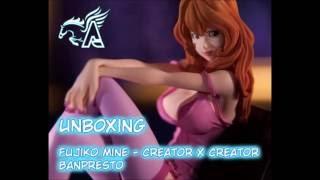 [UNBOXING] Fujiko Mine CreatorXCreator