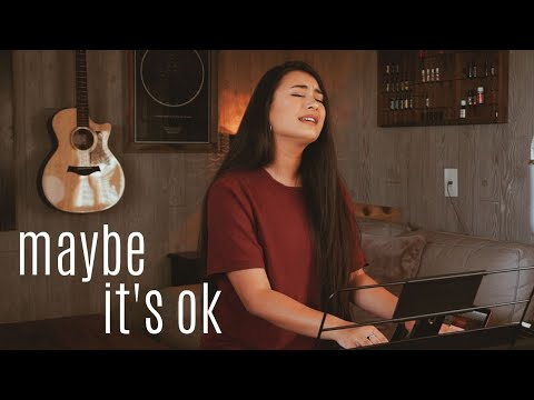 MAYBE IT'S OK // We Are Messengers (worship Cover)