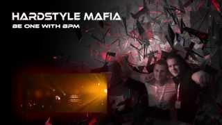 Hardstyle Mafia - Be One With BPM
