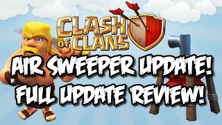 "CLASH OF CLANS NEW UPDATE FULL REVIEW! ""AIR SWEEPER"" NEW DEFENSE UPDATE!"