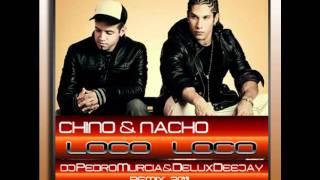 Dj Pedro Murcia & Delux Deejay presents Chino Y Nacho - Loco_Loco Remix Diciembre 2011