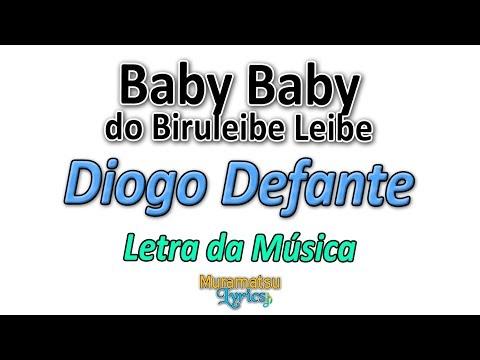 Diogo Defante - Baby Baby do Biruleibe Leibe - Letra