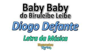 Baixar Diogo Defante - Baby Baby do Biruleibe Leibe - Letra / Lyrics
