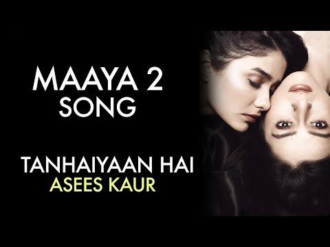 MAAYA 2 Song | Full Video | Tanhaiyaan Hai | Asees Kaur | VB On The Web Song