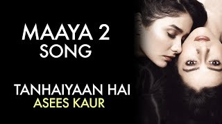Gambar cover MAAYA 2 Song | Full Video | Tanhaiyaan Hai | Asees Kaur | VB on the web Song