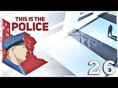 Смотреть прохождение игры This is the Police. #26: Террорист.