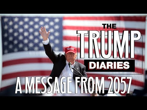"""""""The Trump Diaries""""   A Warning to America From the Year 2057"""