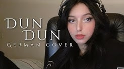 ♪ EVERGLOW - 'DUN DUN' 【GERMAN/DEUTSCH/KPOP COVER】