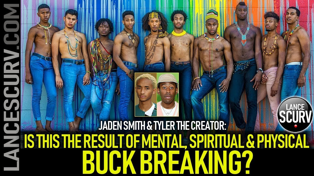 JADEN SMITH & TYLER THE CREATOR: IS THIS THE RESULT OF MENTAL, PHYSICAL & SPIRITUAL BUCK BRE