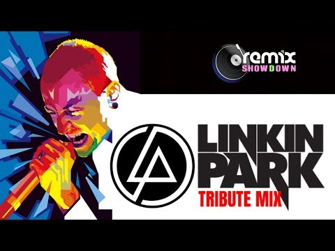 Linkin Park Tribute Mix 2018
