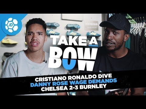 Cristiano Ronaldo Celebration, Danny Rose Wage Demands, Chelsea 2-3 Burnley - Take a Bow