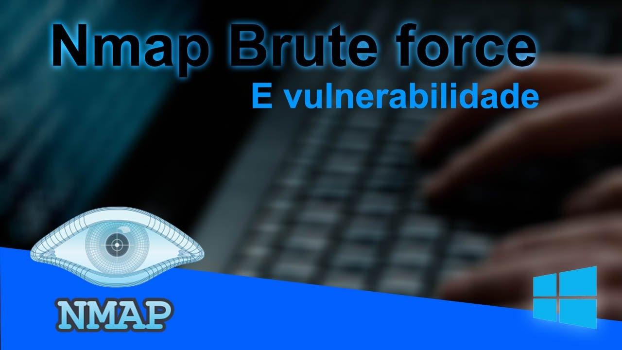 Nmap - Brute force e Vulnerabilidade - Como fazer brute force com o Nmap