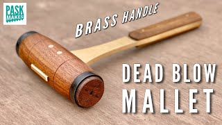 Making a Dead Blow Mallet with a Brass Handle