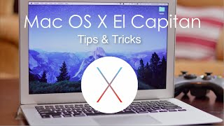 Mac OS X El Capitan (10.11)  Hidden Features + Tips and Tricks