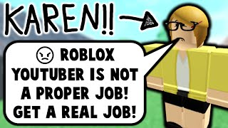 """""""being a roblox youtuber is not a proper job"""" (Story Time)"""
