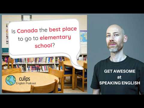 English Lesson: Is Canada The Best Place To Go To Elementary School?