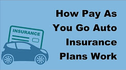 2017 Car Insurance FAQs |  How Pay As You Go Auto Insurance Plans Work