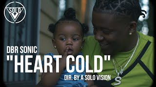 "DBR Sonic - ""Heart Cold"" (Official Video) 