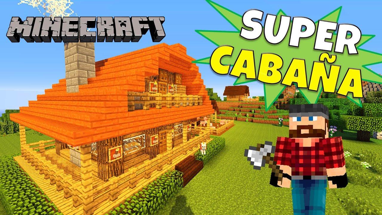 Minecraft como hacer una caba a super tutorial youtube - Como construir una cabana ...