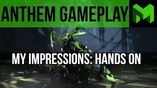 Anthem Early Hands-On Gameplay: My Thoughts / Impressions Pre-Release