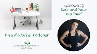 """Keto and Your Big """"But"""": The Weird Works! Podcast Episode 19"""
