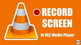 How to Use VLC Media Player as Screen Recorder