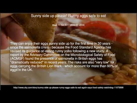 Sunny side up please! Runny eggs safe to eat