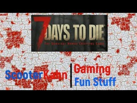 27 All Work and no play   7 days to die alpha 16 pc