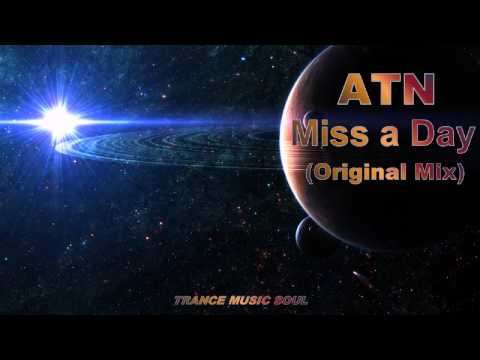 ATN - Miss a Day (Original Mix) HD ⭐Promo⭐