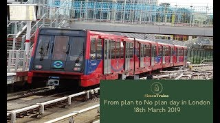 From plan to No plan day in London (18th March 2019)