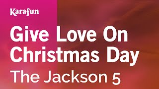 Karaoke Give Love On Christmas Day - The Jackson 5 *