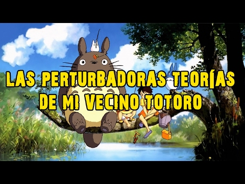 Las Perturbadoras Teorías de Mi Vecino Totoro