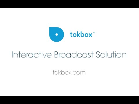 The TokBox Interactive Broadcast Solution