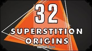 Repeat youtube video 32 Superstition Origins - mental_floss on YouTube (Ep. 33)