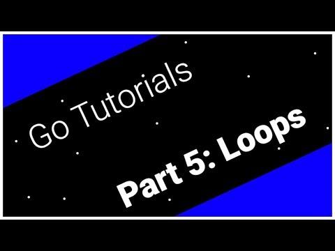 Go Tutorials Part 5: Loops thumbnail