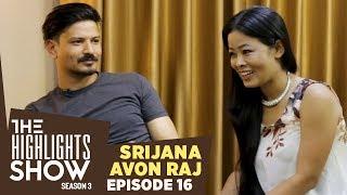 The Highlights Show - Avon Raj Upreti & Srijana Subba @ THE HIGHLIGHTS SHOW | Season 3 | Ep 16