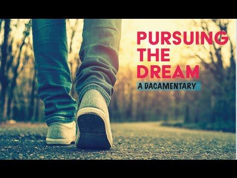 Pursuing The Dream - A DACAmentary