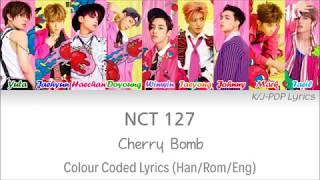 Video NCT 127 (엔씨티 127) - Cherry Bomb Colour Coded Lyrics (Han/Rom/Eng) download MP3, 3GP, MP4, WEBM, AVI, FLV Maret 2018