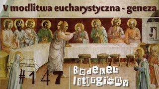 Bedeker liturgiczny (147) - V modlitwa eucharystyczna - geneza
