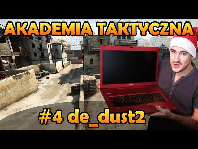 Izakowa Akademia Taktyczna #4 de_dust2 | powered by MSI