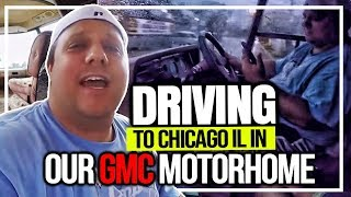 RV Living On The Road Full Time Driving To Chicago IL In Our GMC Motorhome