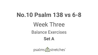 No.10 Psalm 138 vs 6-8 Week 3 Set A