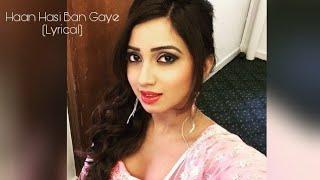 Haan Hasi Ban Gaye Shreya Ghoshal Lyrical.mp3