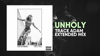 Unholy Trace Adam Extended Mix Miley Cyrus