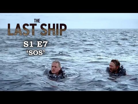 The Last Ship Season 1 Episode 7 - LOST AT SEA - Review + Top Moments